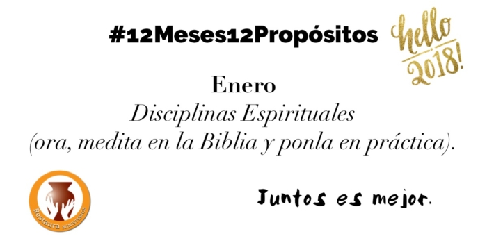Enero – Ejercita disciplinas espirituales #12Meses12Prospósitos
