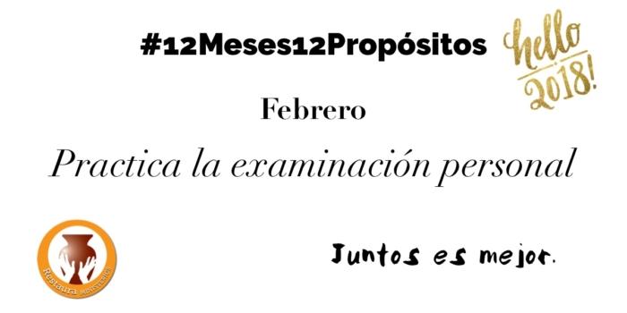 Febrero – Practica la examinación personal #12Meses12Propósitos