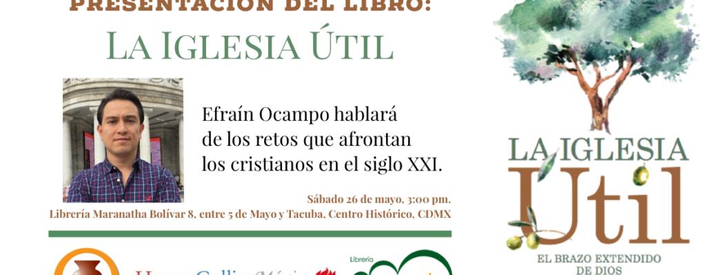 """Presentación del libro """"La Iglesia Útil"""" en la CDMX"""