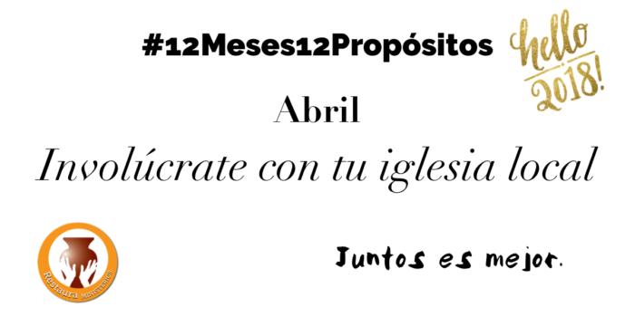 Abril – Involúcrate con tu iglesia local #12Meses12Propósitos